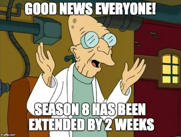 Biweekly update: Season 8 has been extended!