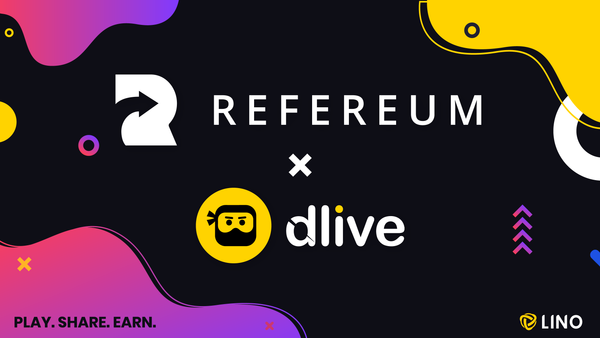 Enabling Rewards For Over 6 Million Gamers: Refereum x DLive